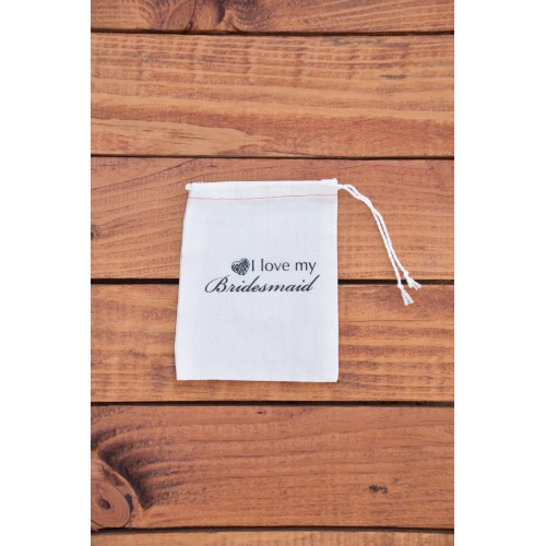 Cloth Drawstring Bag - I Love my Bridesmaid  (Set of 10) - $8.00